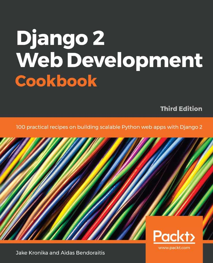 Django 2 Web Development Cookbook Third Edition