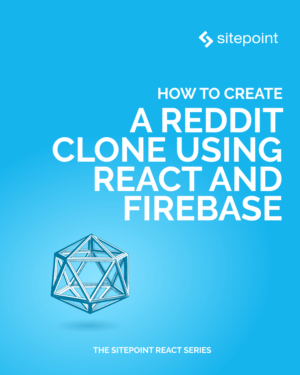 How to Create a Reddit Clone Using React and Firebase