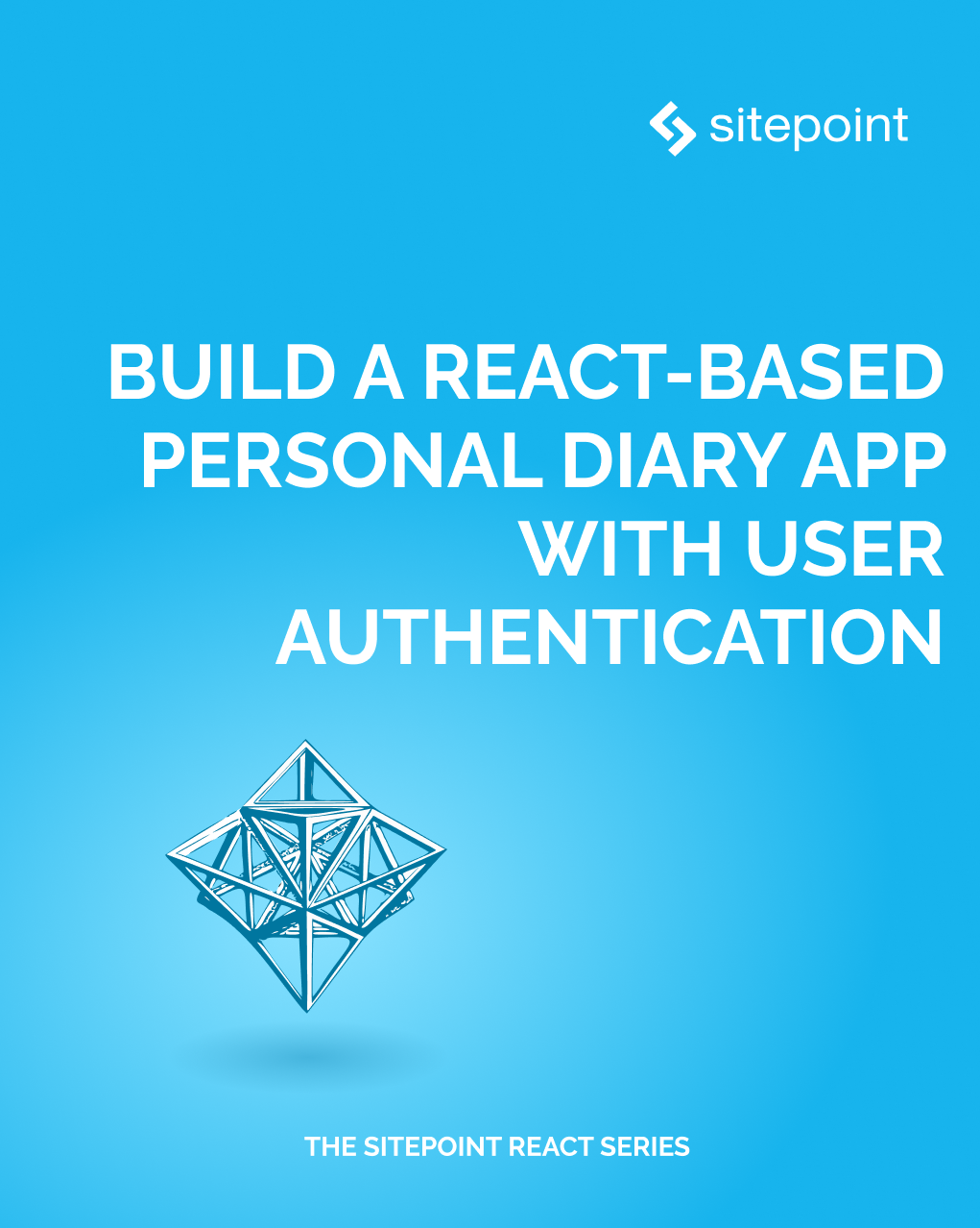 Build a React-based Personal Diary App with User Authentication