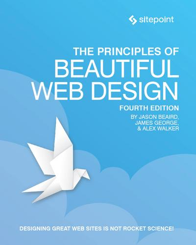 The Principles of Beautiful Web Design, 4th Edition