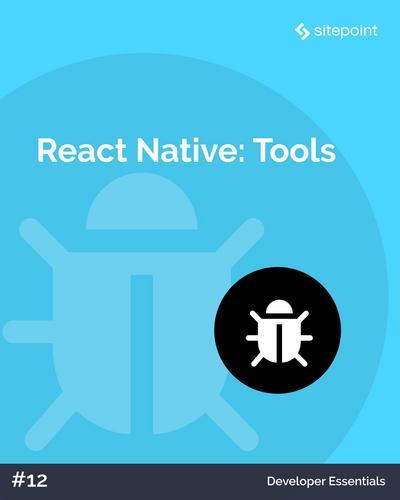 React Native: Tools