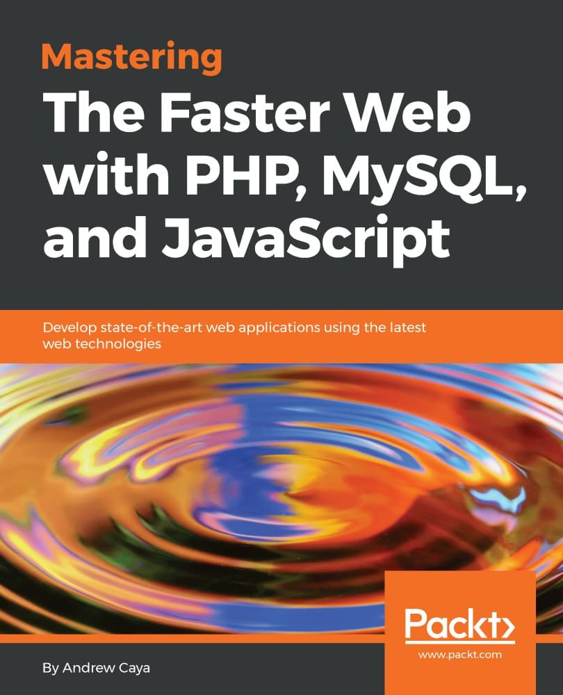Mastering The Faster Web with PHP, MySQL, JavaScript