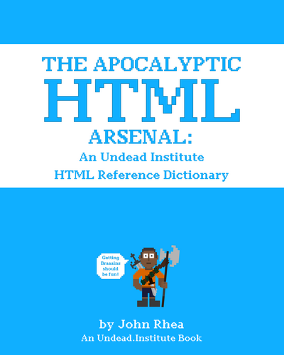 The Apocalyptic HTML Arsenal