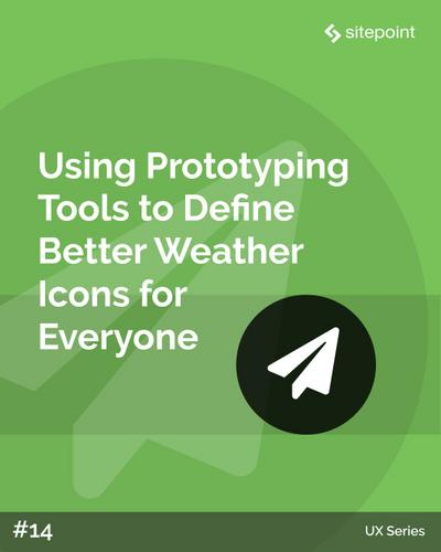 Using Prototyping Tools to Define Better Weather Icons for Everyone