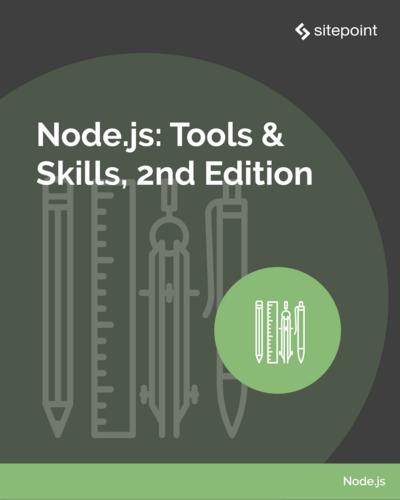 Node.js: Tools & Skills, 2nd Edition