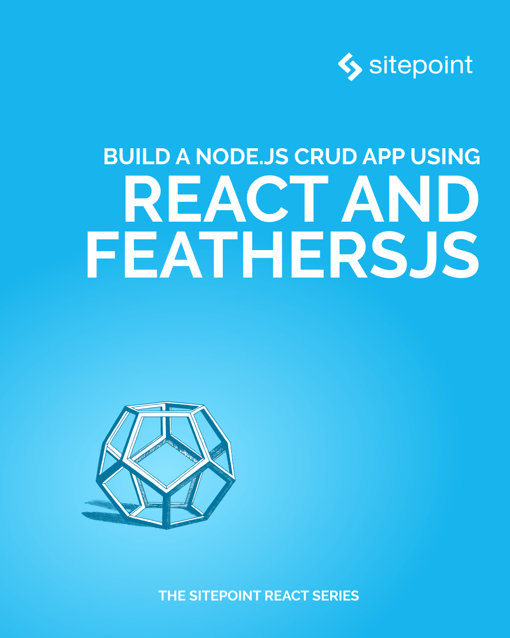 Build a Node.js CRUD App Using React and Feathers