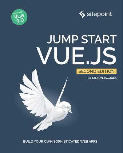 Jump Start Vue.js, 2nd Edition