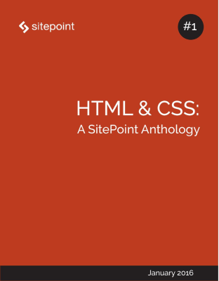 HTML & CSS: A SitePoint Anthology #1